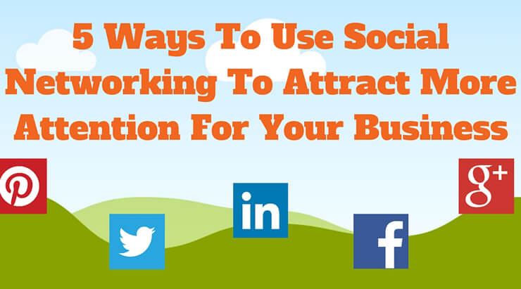 Ways To Use Social Networking To Attract