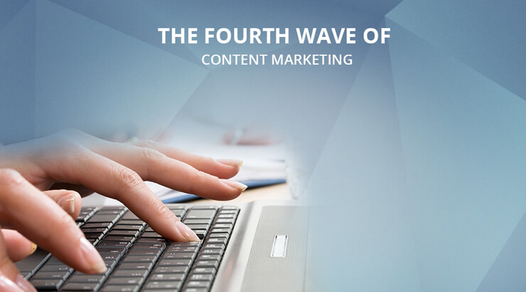 The Fourth Wave of Content Marketing