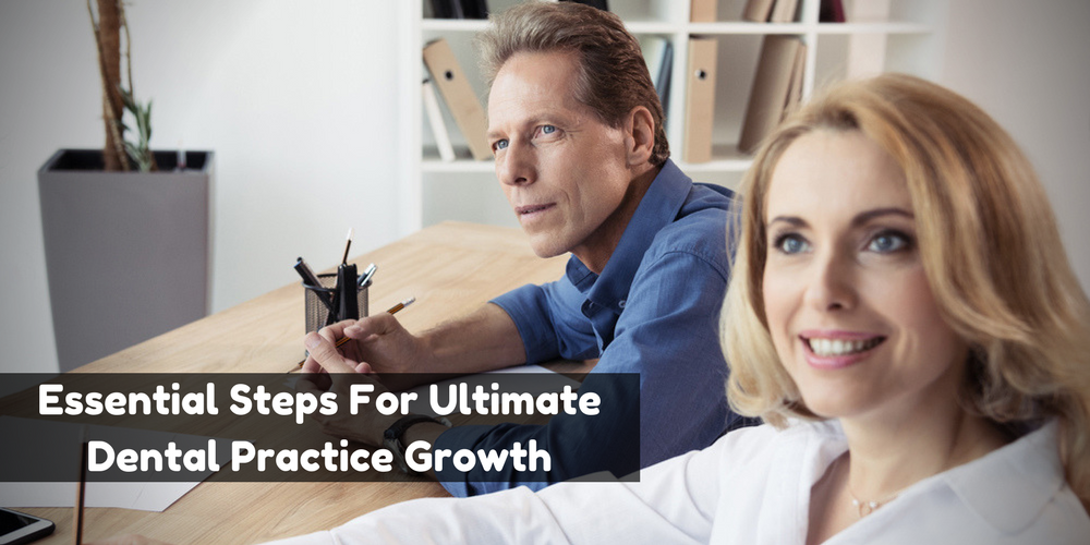 Essential Steps For Dental Practice Growth